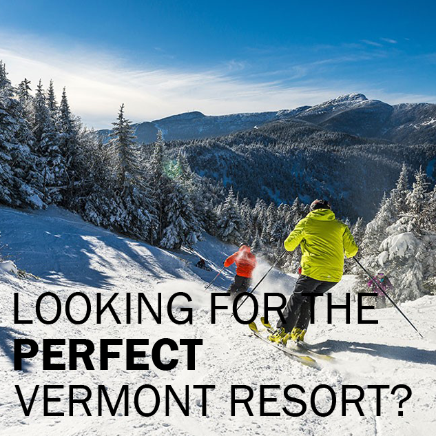 Looking for the perfect Vermont resort?